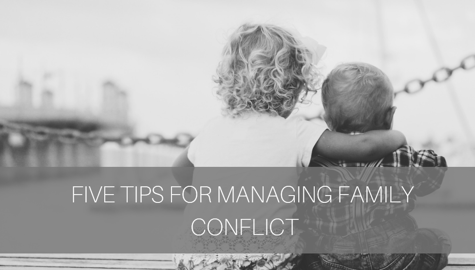 5 Tips for Managing Family Conflict [video]