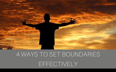 4 Ways to Set Boundaries Effectively