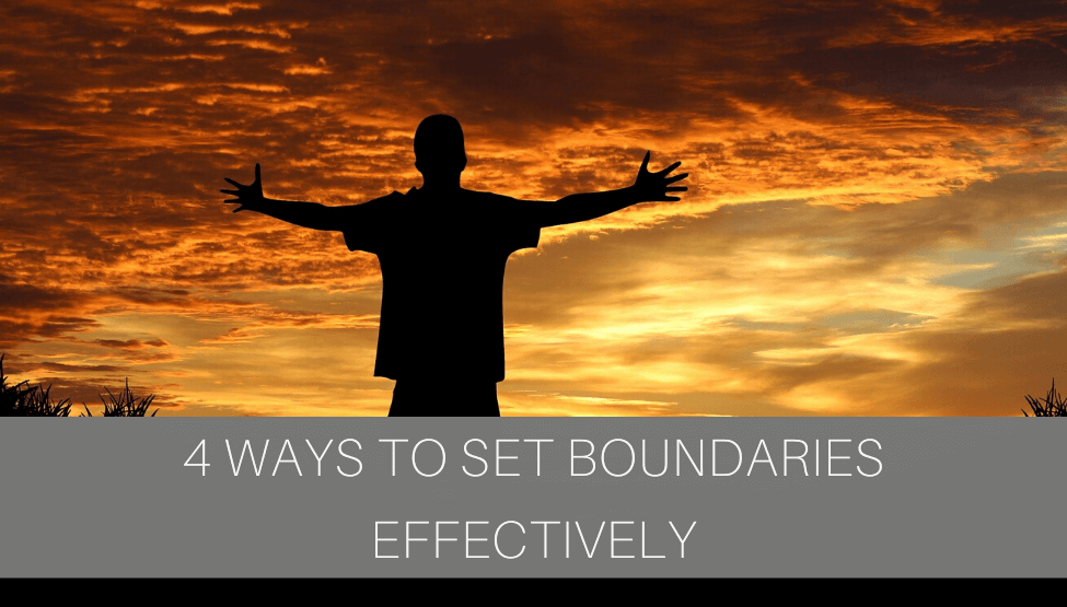 4 Ways to Set Boundaries Effectively