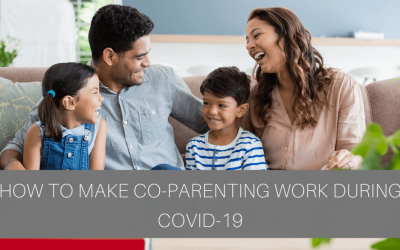 How to Make Co-Parenting Work During COVID-19