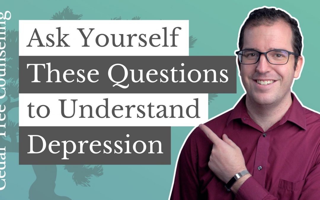 Ask Yourself These Questions to Understand Depression