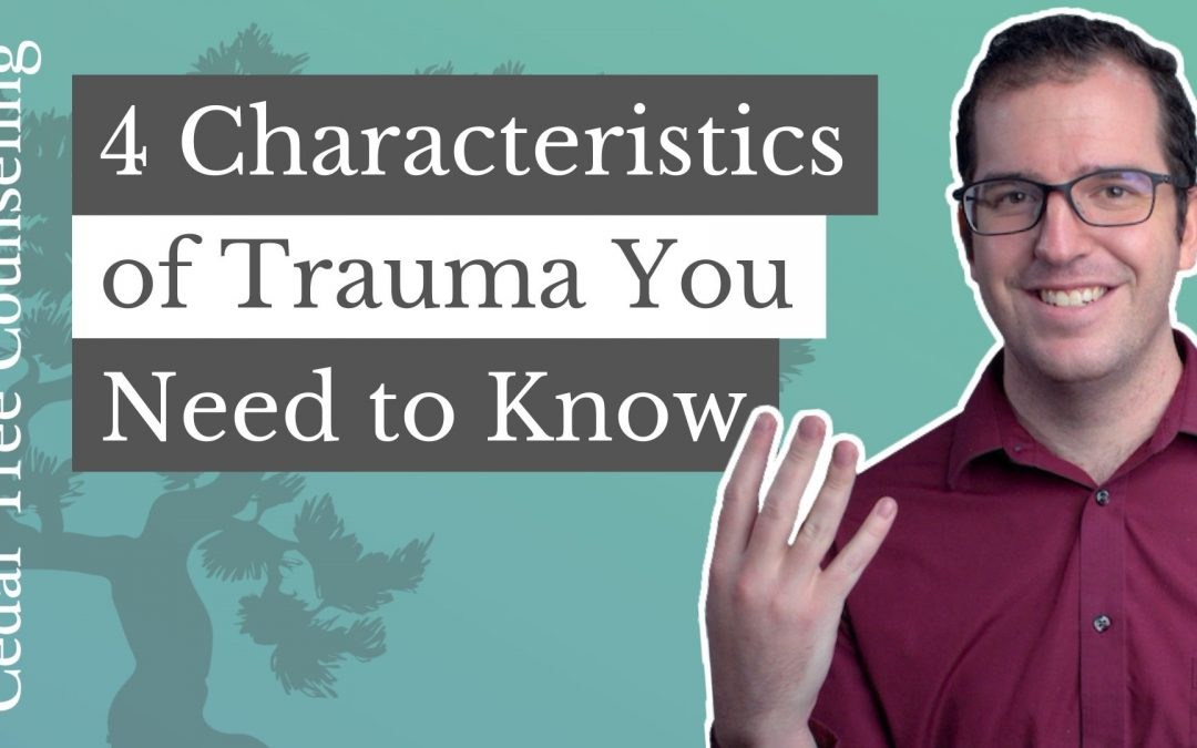4 Characteristics of Trauma You Need to Know