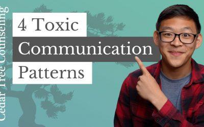 4 Toxic Communication Patterns